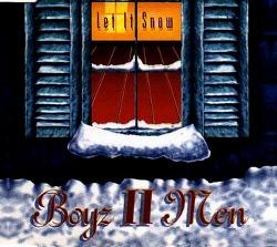 ♬) Boyz II Men -> Let It Snow