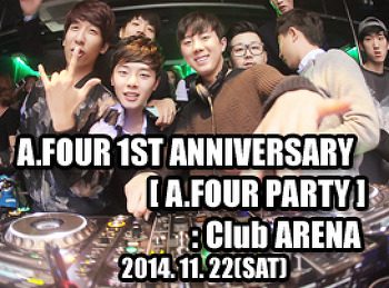 2014. 11. 22 (SAT) A.FOUR 1ST ANNIVERSARY [ A.FOUR PARTY ] @ ARENA