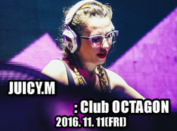 2016. 11. 11 (FRI) JUICY.M @ OCTAGON