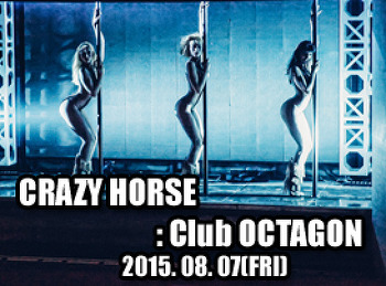 2015. 08. 07 (FRI) CRAZY HORSE @ OCTAGON