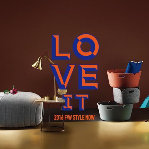 [LOVE IT] 2016 F/W 러브잇 캠페인 <br>Artistic living objet